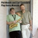 Phil Woods & Carl Saunders Play the Music of Henry Mancini