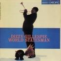 DIZZY GILLESPIE: WORLD STATESMAN