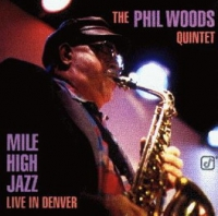 Phil Woods Quintet - MILE HIGH JAZZ