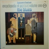 Leonard Feather Encyclopedia of Jazz (in the Sixties) Volume One: The Blues