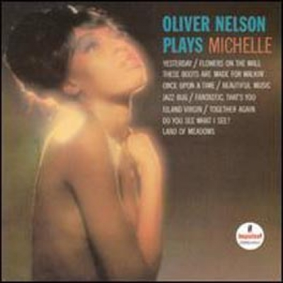 Oliver Nelson Plays Michelle