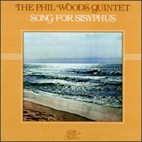 Phil Woods Quintet Song for Sisyphus
